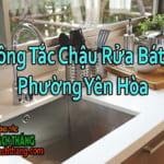 Thông Tắc Chậu Rửa Bát Tại Phường Yên Hòa